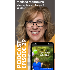 Melissa Mashburn: Building a Life You Love Podcast Appearance